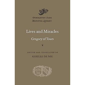 Lives and Miracles by Gregory of Tours - 9780674088450 Book