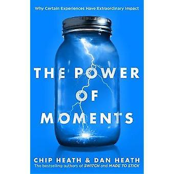 Die Kraft des Moments - warum bestimmte Erfahrungen außergewöhnliche Impa haben