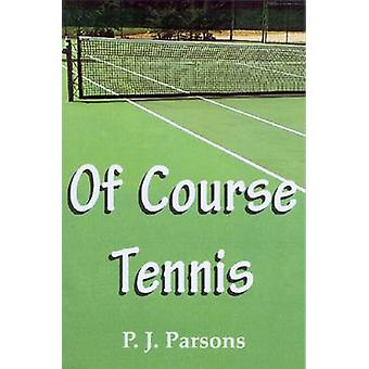 Of Course Tennis by P. J. Parsons - 9780722345139 Book