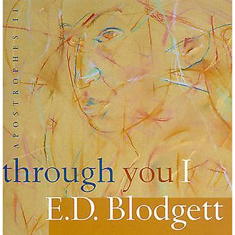 Apostrophes II - Through You I by E. D. Blodgett - 9780888643049 Book