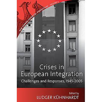 Crises in European Integration - Challenges and Responses - 1945-2005