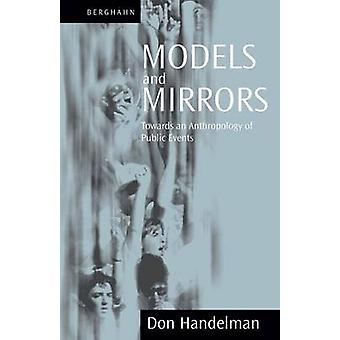 Models and Mirrors - Towards an Anthropology of Public Events (New edi