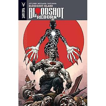 Bloodshot Reborn - Volume 4 - Bloodshot Island by Mico Suayan - Jeff Le