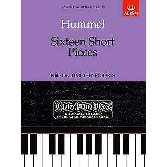 Sixteen Short Pieces - Easier Piano Pieces 28 by Johann Nepomuk Hummel