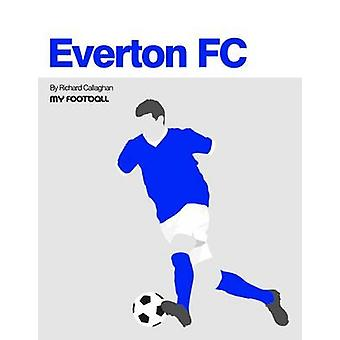 Everton FC by Richard Callaghan - 9781909486065 Book