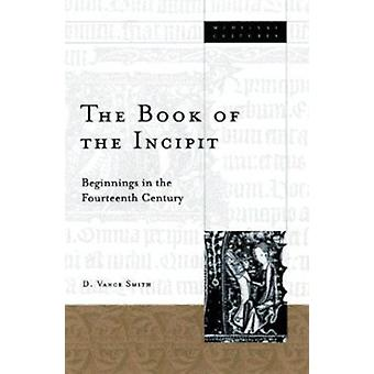 Book of the Incipit by D. Vance Smith - 9780816637607 Book