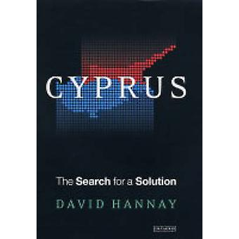 Cyprus - The Search for a Solution by David Hannay - 9781850436652 Book