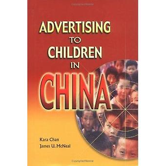 Advertising to Children in China by Kara Chan - James U. McNeal - 978