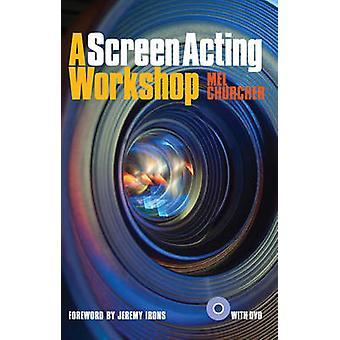 A Screen Acting Workshop by Mel Churcher - 9781848420557 Book