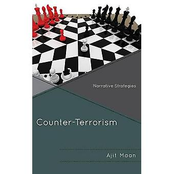 CounterTerrorism Narrative Strategies by Maan & Ajit K.