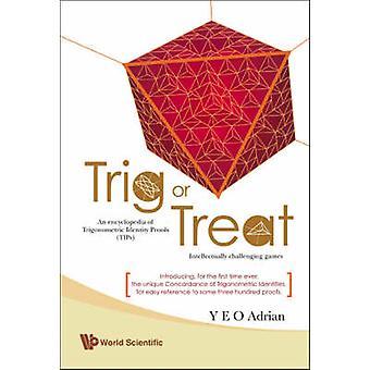 Trig or Treat - An Encyclopedia of Trigonometric Identity Proofs (TIPs