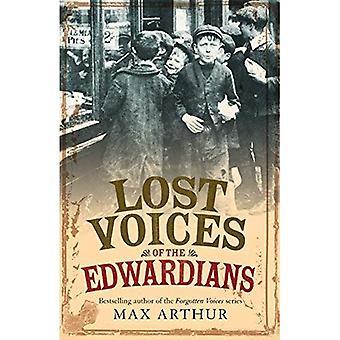 Stemmen van de Edwardians verloren: 1901-1910 in hun eigen woorden