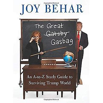 La gran bolsa de gas: Una guía de estudio A To Z para sobrevivir Trump mundo