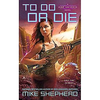 To Do Or Die : A Jump Universe Novel