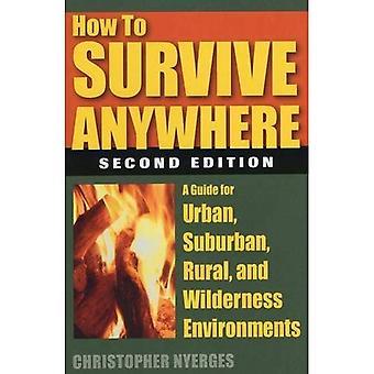 Hoe te overleven overal: een gids voor stedelijke, landelijke, voorstedelijke en wildernis omgevingen