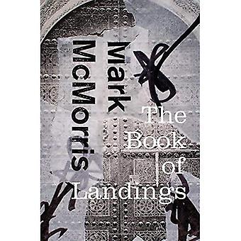 The Book of Landings (Wesleyan Poetry)