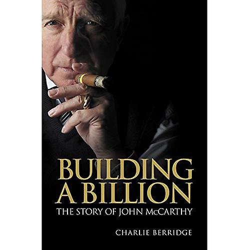 Building a Billion: The story of John McCarthy