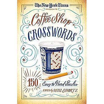 The New York Times Presents Coffee Shop Crosswords: 150 Easy to Hard Puzzles