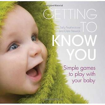 Getting to Know You: Simple Games to Play with Your New Baby