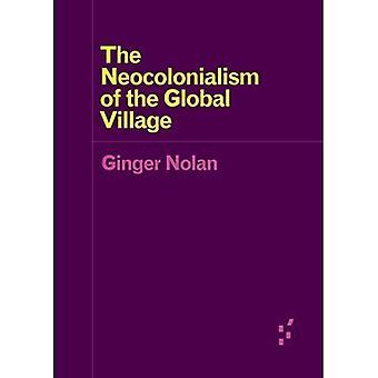 Der Neokolonialismus des globalen Dorfes (Vorläufer: Ideen erste)