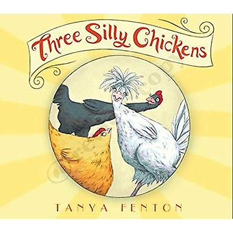 Three Silly Chickens