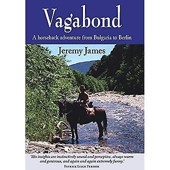 Vagabond: A Horseback Adventure from Bulgaria to Berlin