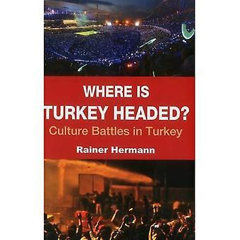 WHERE IS TURKEY HEADED