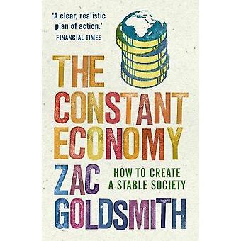 La economía constante Cómo crear una sociedad estable por Zac Goldsmith