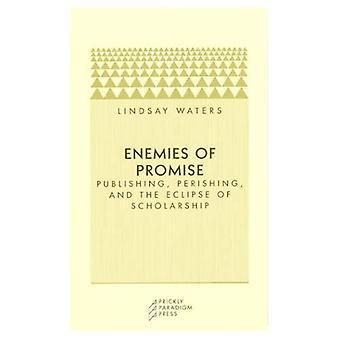 I nemici della promessa: editoria, perire e l'eclissi della borsa di studio