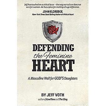 Verdediging van de vrouwelijke hart: een mannelijke muur voor Gods dochters