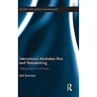 Internationale Vermittlung Bias und Friedensschaffung Parteinahme in Bürgerkriegen von Svensson & Isak