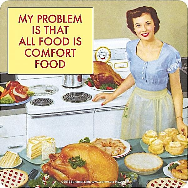 My Problem Is That All Food Is Comfort Food...  funny drinks mat / coaster   (hb)