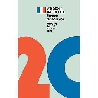 Une Mort Tres Douce by Beauvoir Simone