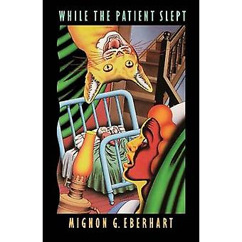 While the Patient Slept by Eberhart & Mignon Good