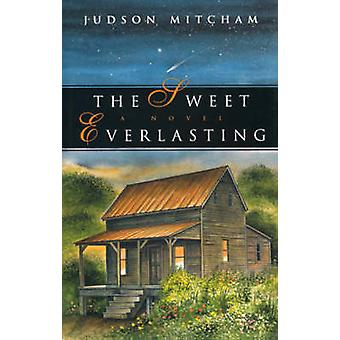 The Sweet Everlasting by Mitcham & Judson
