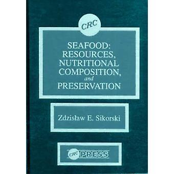 Zeevruchten middelen nutritionele samenstelling en behoud door Sikorski & Zdzislaw E.