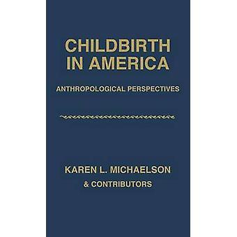 Geburt in Amerika anthropologische Perspektiven von Michaelson & Karen L.