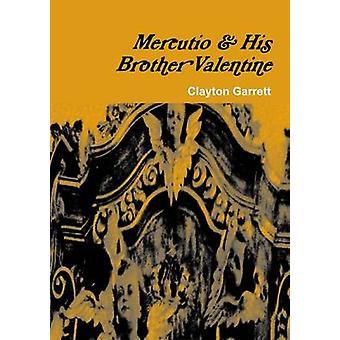Mercutio  His Brother Valentine by Garrett & Clayton