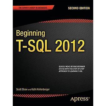 Beginning TSQL 2012 by Shaw & Scott