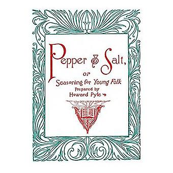 Pepper and Salt or Seasoning for Young Folk by Pyle & Howard