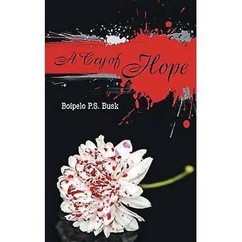 A Cry of Hope by Busk & Boipelo P. S.
