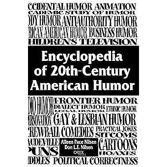 Encyclopedia of 20thCentury amerikansk Humor af Nilsen & Don
