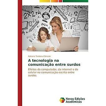 A tecnologia na comunicao entre surdos by Treitero Cnsolo Adriane