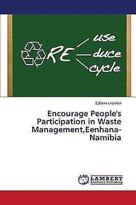 Encourage Peoples Participation in Waste ManageHommest EenhanaNamibia by Lepaleni Epfania