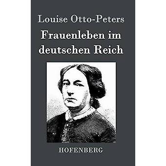 Frauenleben im deutschen Reich by Louise OttoPeters