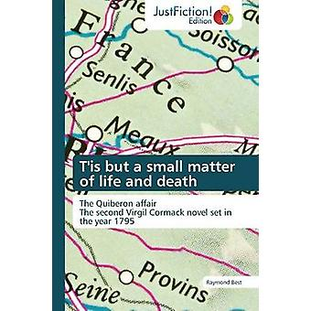 TIs But a Small Matter of Life and Death by Best & Raymond