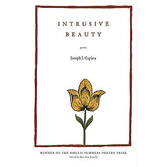 Intrusive Beauty: Poems (Hollis Summers Poetry Prize)