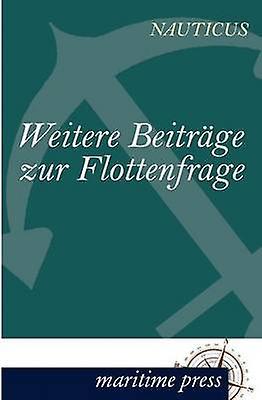 Weitere Beitrge zur Flottenfrage by Jahrbuch & Nauticus