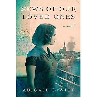News of Our Loved Ones - A Novel by News of Our Loved Ones - A Novel -