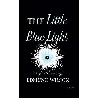LITTLE BLUE LIGHT P by Edmund Wilson - 9780374526665 Book